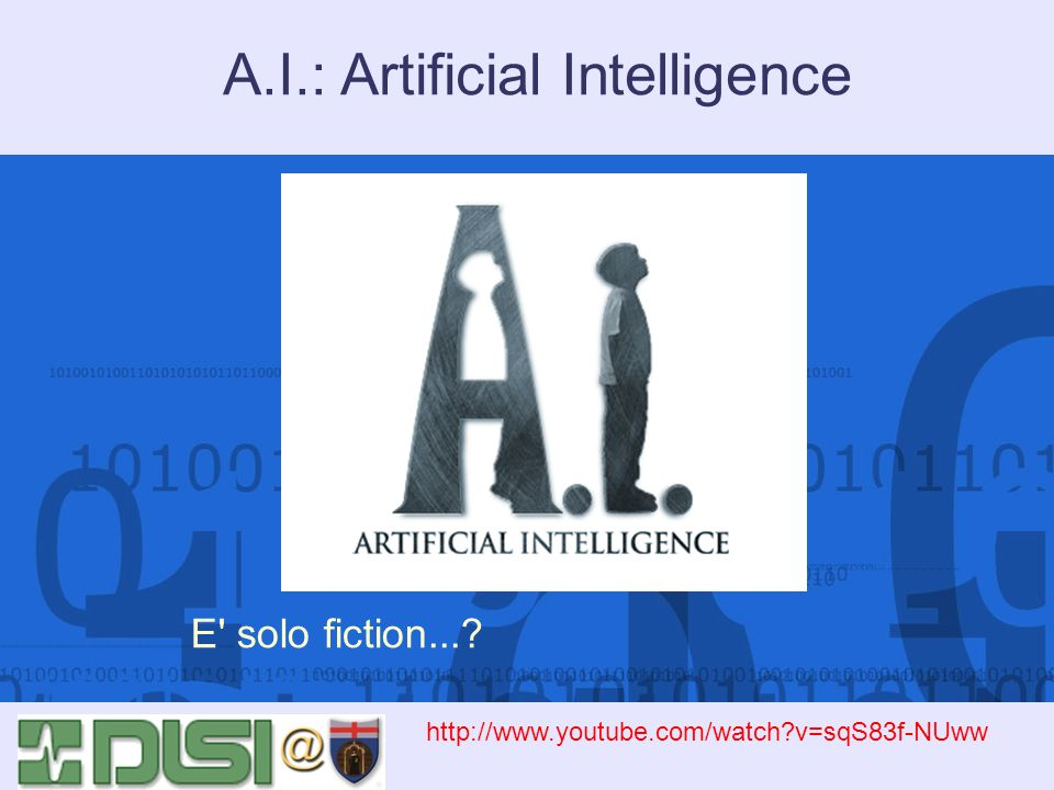 A.I.: Artificial Intelligence E' solo fiction...? http://www.youtube.com/watch?v=sqS83f-NUww