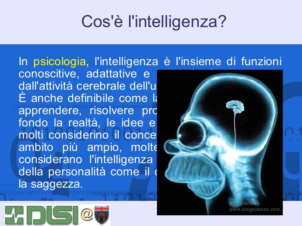 Cos'è l'intelligenza? In psicologia, l'intelligenza è l'insieme di funzioni conoscitive, adattative e immaginative, generate dall'attività cerebrale d