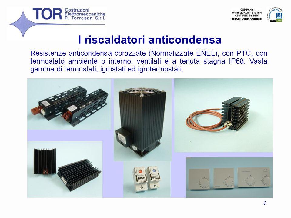 6 Resistenze anticondensa corazzate (Normalizzate ENEL), con PTC, con termostato ambiente o interno, ventilati e a tenuta stagna IP68. Vasta gamma di