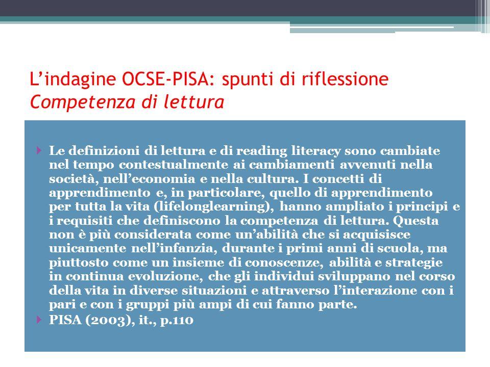 Lindagine OCSE-PISA: spunti di riflessione Competenza di lettura Le definizioni di lettura e di reading literacy sono cambiate nel tempo contestualmen