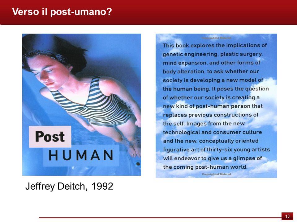 13 Verso il post-umano? Jeffrey Deitch, 1992