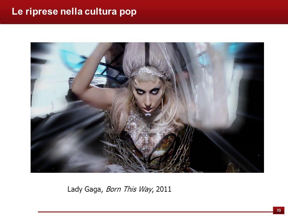 19 Le riprese nella cultura pop Lady Gaga, Born This Way, 2011