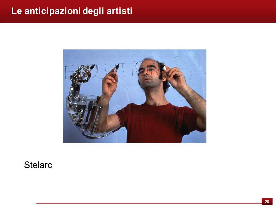 20 Le anticipazioni degli artisti Stelarc