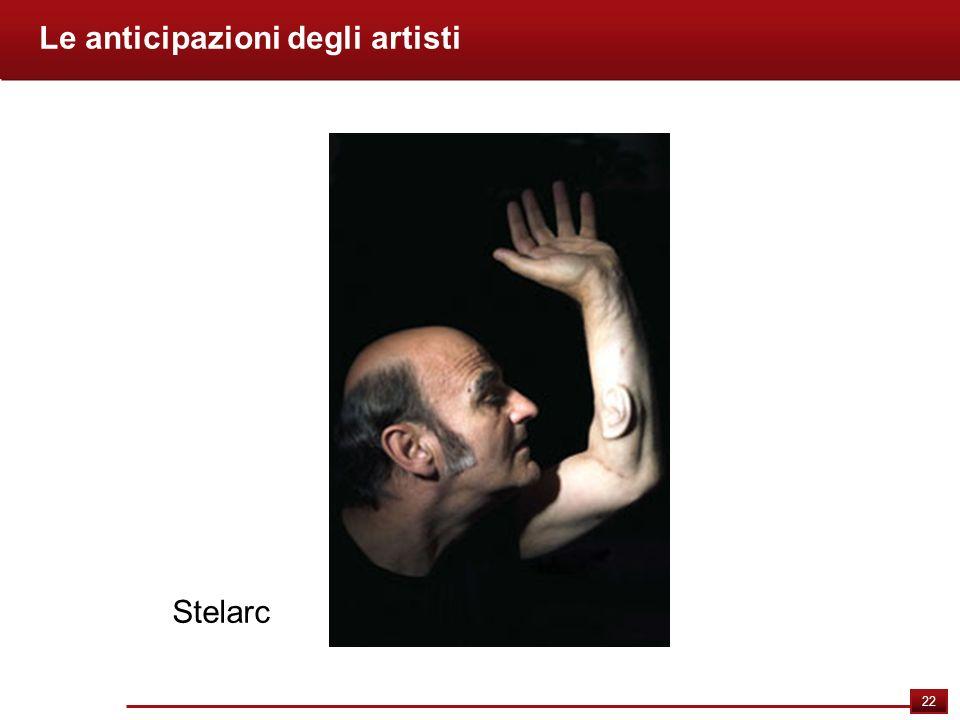 22 Le anticipazioni degli artisti Stelarc