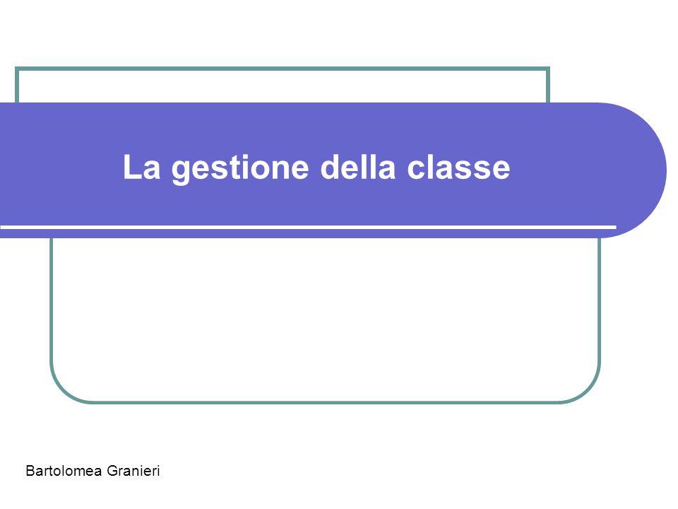 Bartolomea Granieri La gestione della classe