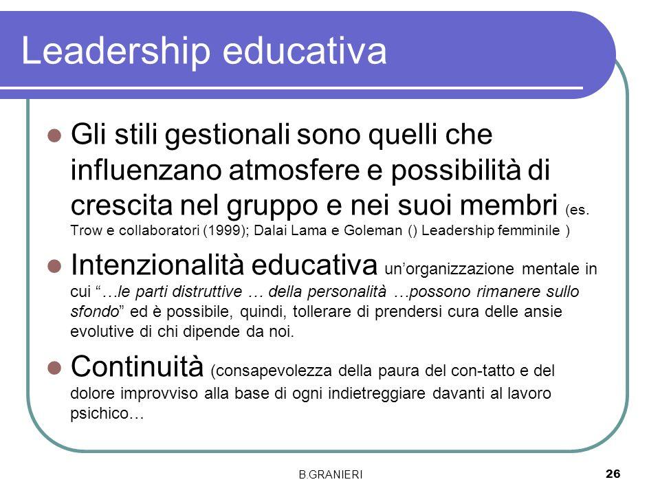Leadership educativa Gli stili gestionali sono quelli che influenzano atmosfere e possibilità di crescita nel gruppo e nei suoi membri (es. Trow e col