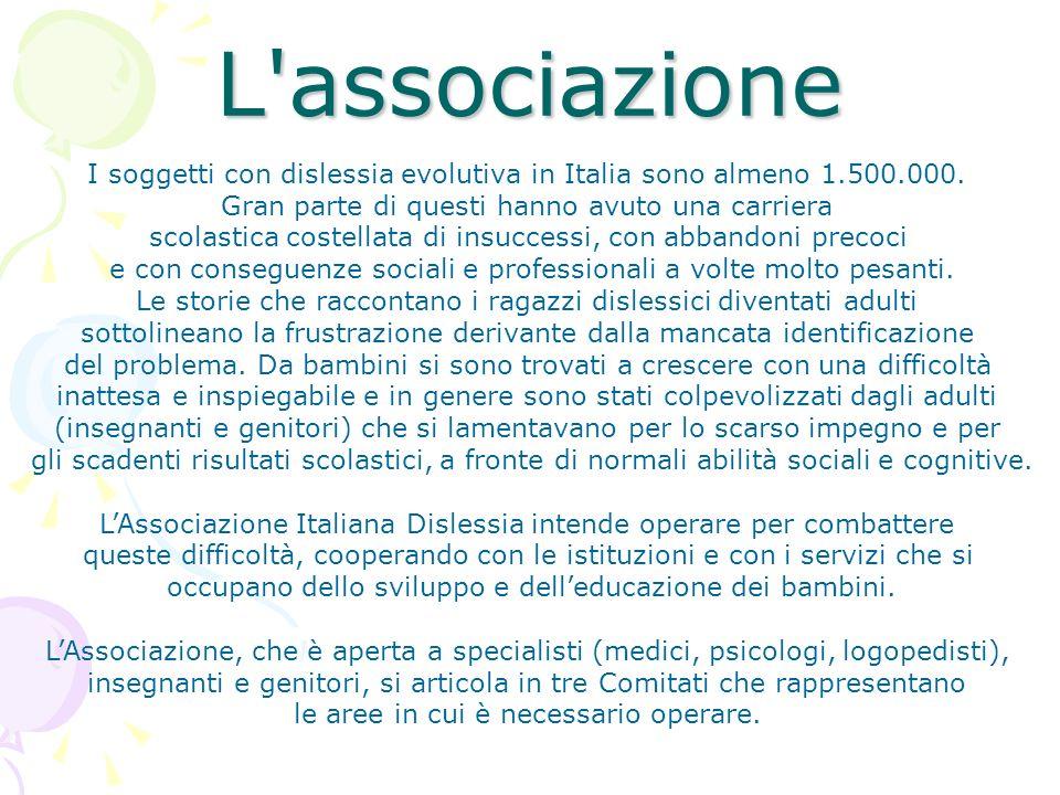 L associazione I soggetti con dislessia evolutiva in Italia sono almeno 1.500.000.