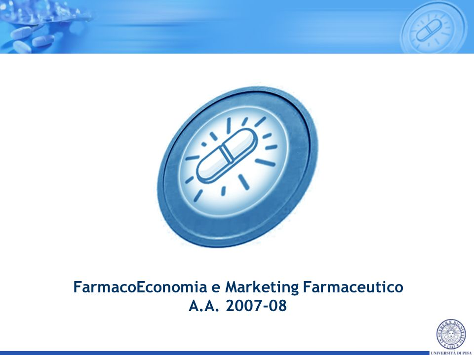 FarmacoEconomia e Marketing Farmaceutico A.A. 2007-08