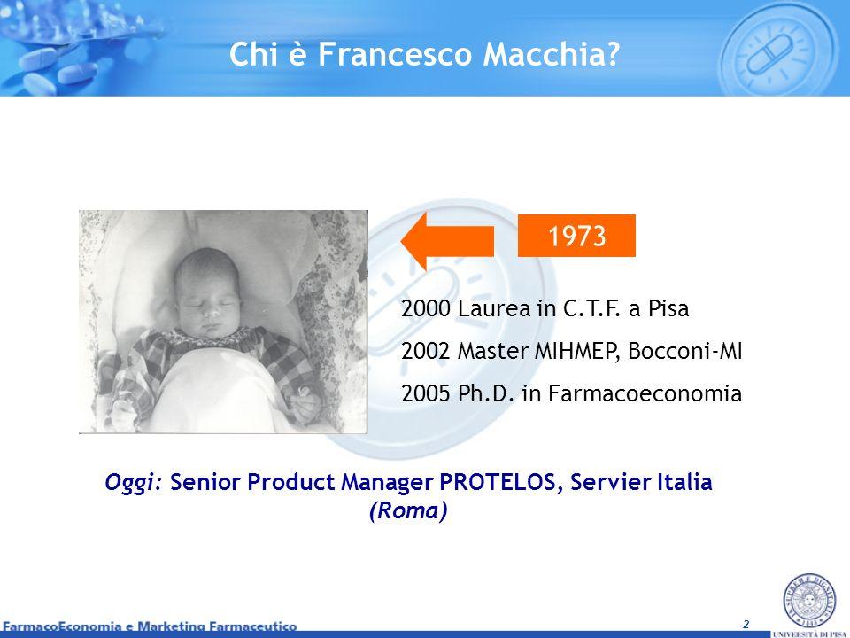 2 Chi è Francesco Macchia? 1973 2000 Laurea in C.T.F. a Pisa 2002 Master MIHMEP, Bocconi-MI 2005 Ph.D. in Farmacoeconomia Oggi: Senior Product Manager