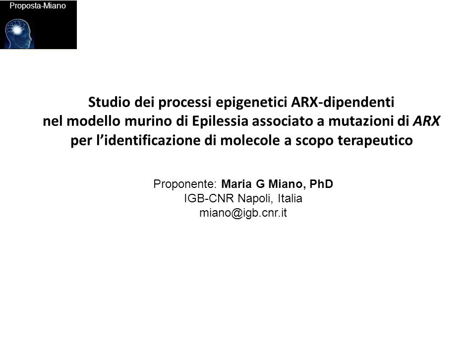 Proponente: Maria G Miano, PhD IGB-CNR Napoli, Italia miano@igb.cnr.it Background Disease CardBackgroundProposta-Miano Studio dei processi epigenetici