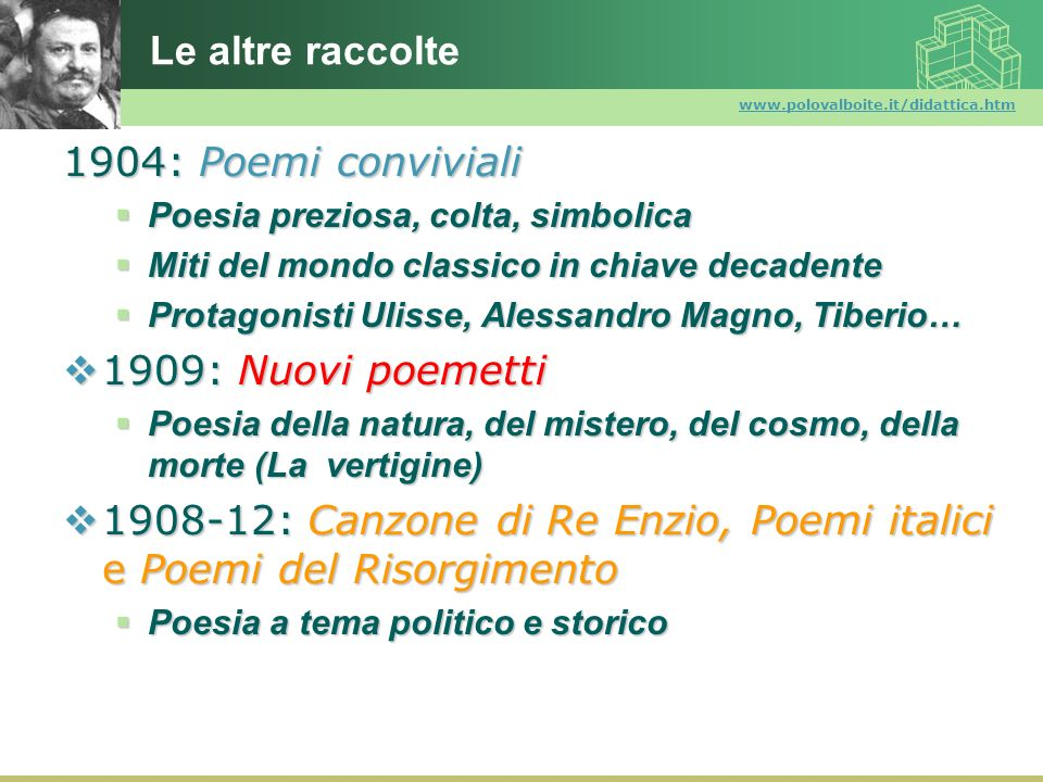 www.polovalboite.it/didattica.htm Le altre raccolte 1904: Poemi conviviali Poesia preziosa, colta, simbolica Poesia preziosa, colta, simbolica Miti de