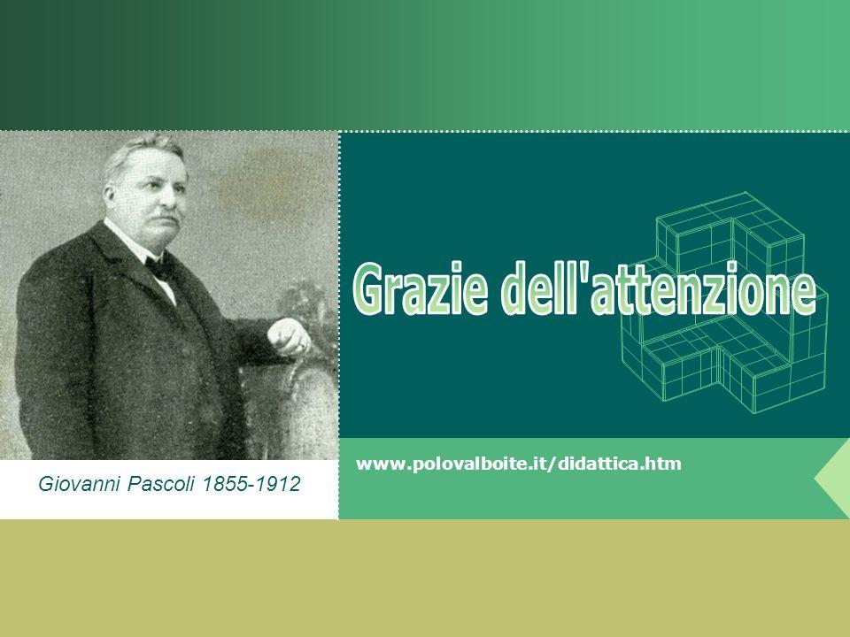 Giovanni Pascoli 1855-1912 www.polovalboite.it/didattica.htm