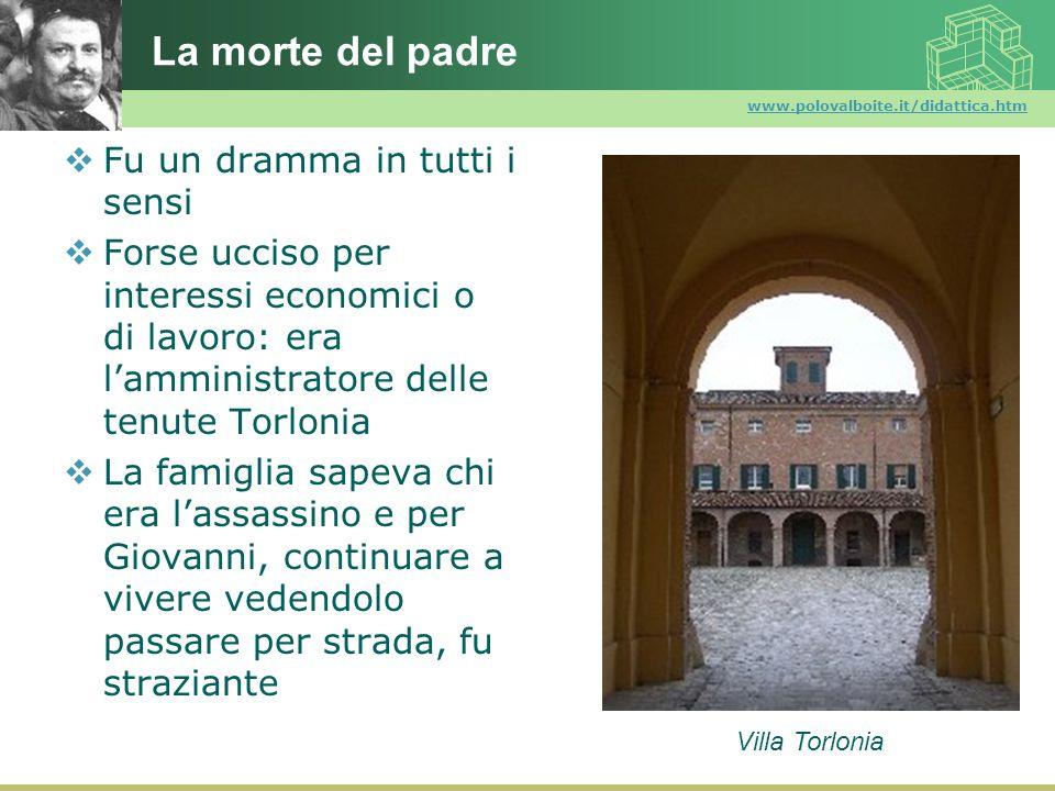 www.polovalboite.it/didattica.htm La morte del padre Fu un dramma in tutti i sensi Forse ucciso per interessi economici o di lavoro: era lamministrato