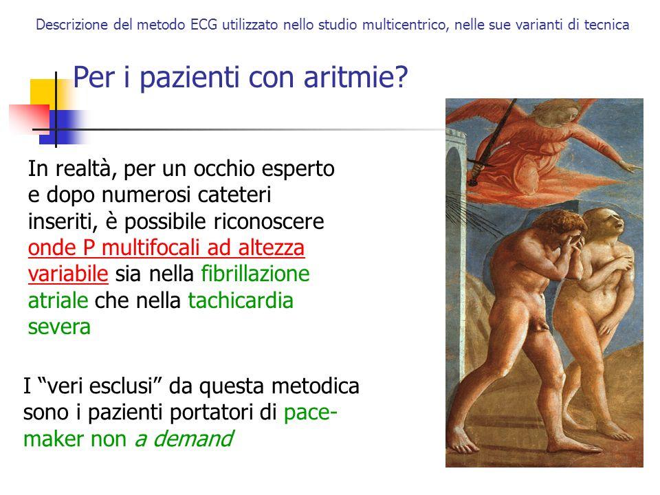 Descrizione del metodo ECG utilizzato nello studio multicentrico, nelle sue varianti di tecnica Per i pazienti con aritmie? In realtà, per un occhio e
