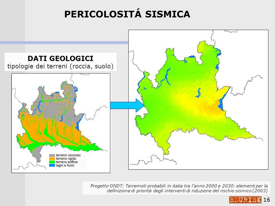 15 RISCHIO = Pericolosità * Vulnerabilità * Valore esposto Cosè il rischio sismico RISCHIO probabilità di osservare un certo livello di danno o una ce