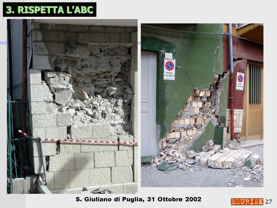 26 S. Giuliano di Puglia, 31 Ottobre 2002 3. RISPETTA LABC