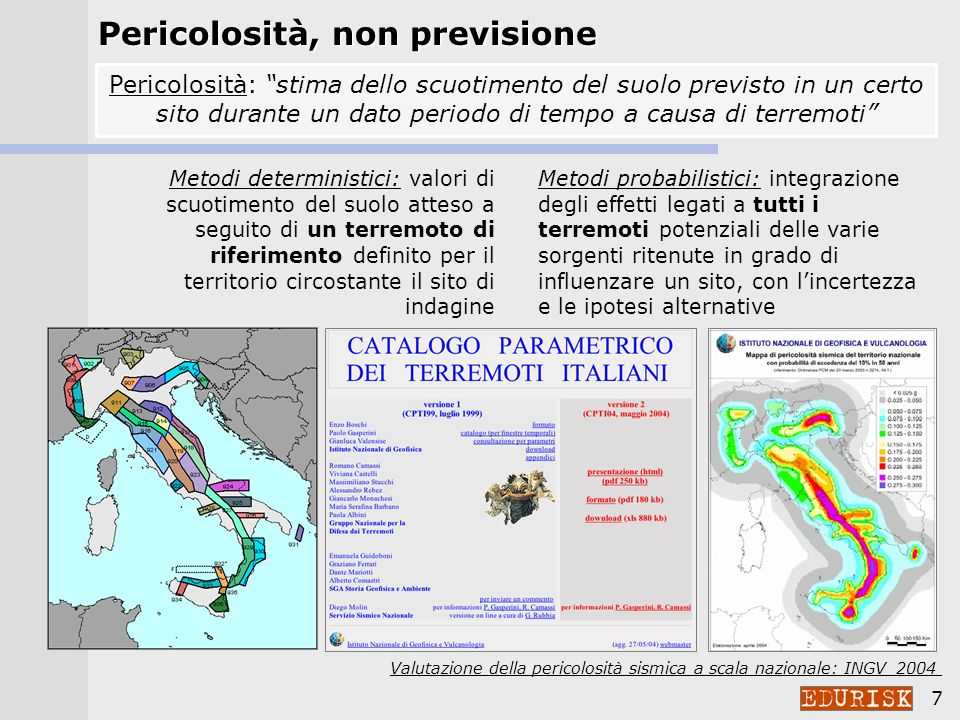 6 Pericolosità e rischio sismico Cosè la pericolosità sismicaCosè la pericolosità sismica Mappe di pericolosità per la lettura del territorioMappe di