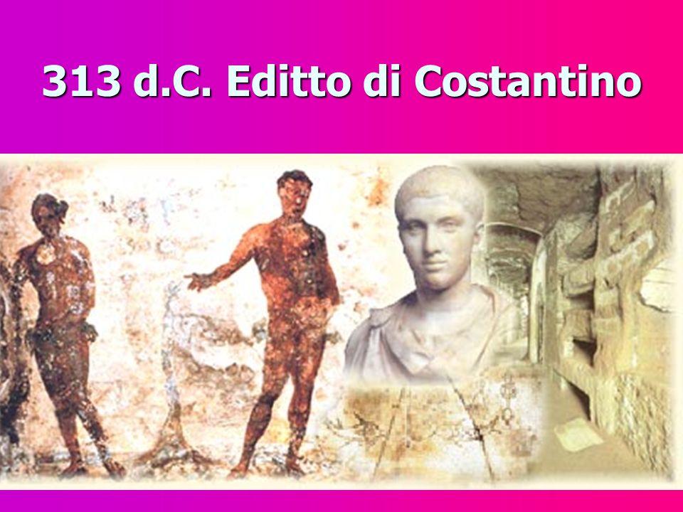 313 d.C. Editto di Costantino