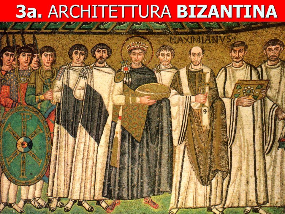 3a. ARCHITETTURA BIZANTINA