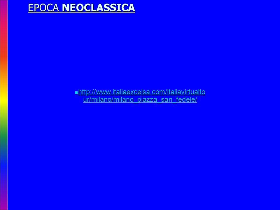 EPOCA NEOCLASSICA http://www.italiaexcelsa.com/italiavirtualto ur/milano/milano_piazza_san_fedele/ http://www.italiaexcelsa.com/italiavirtualto ur/milano/milano_piazza_san_fedele/ http://www.italiaexcelsa.com/italiavirtualto ur/milano/milano_piazza_san_fedele/ http://www.italiaexcelsa.com/italiavirtualto ur/milano/milano_piazza_san_fedele/
