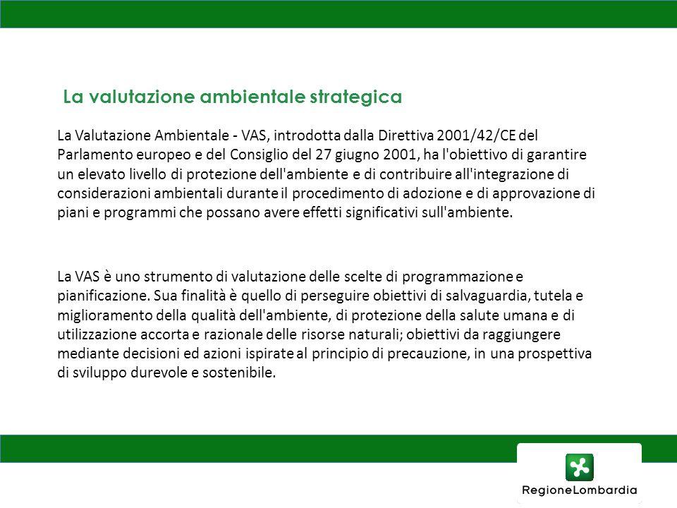 La Valutazione Ambientale - VAS, introdotta dalla Direttiva 2001/42/CE del Parlamento europeo e del Consiglio del 27 giugno 2001, ha l'obiettivo di ga