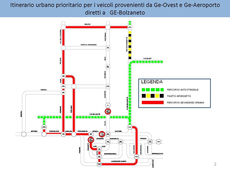 2 Itinerario urbano prioritario per i veicoli provenienti da Ge-Ovest e Ge-Aeroporto diretti a GE-Bolzaneto 2