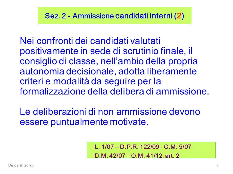 Dirigenti tecnici 26 Prove scritte: - le prime due spettano al Ministero, la terza alla Commissione (cfr.