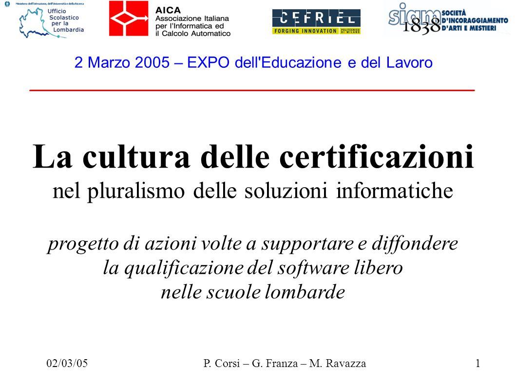 02/03/051P. Corsi – G. Franza – M. Ravazza 2 Marzo 2005 – EXPO dell'Educazione e del Lavoro La cultura delle certificazioni nel pluralismo delle soluz