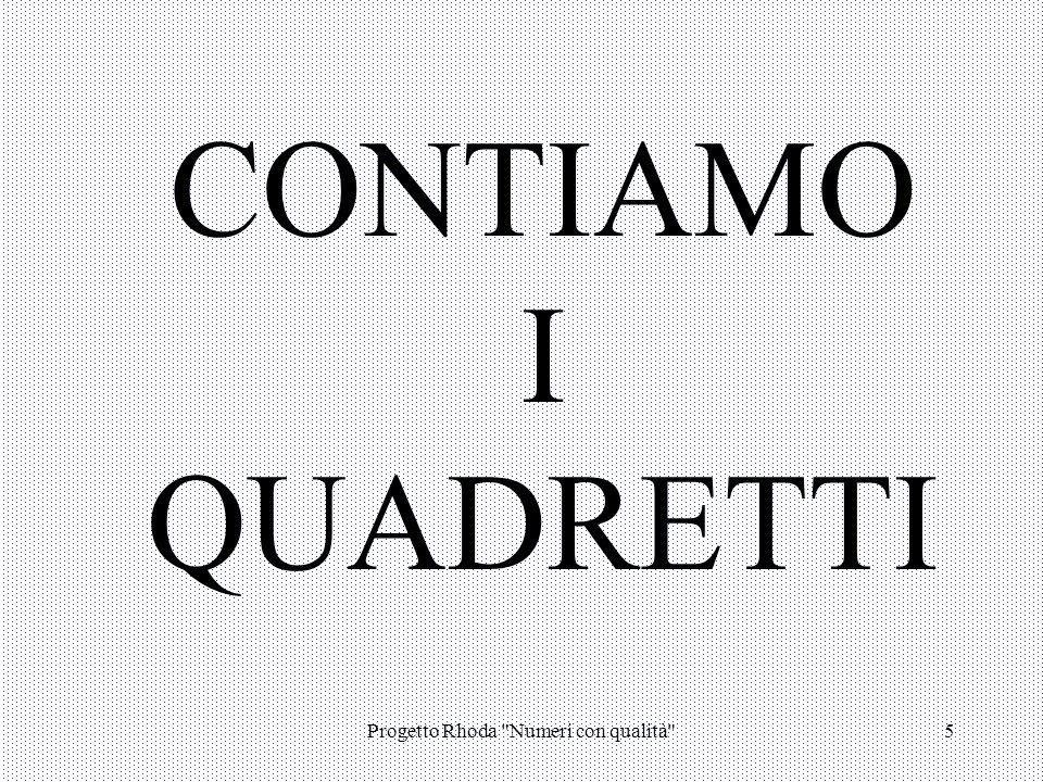Progetto Rhoda Numeri con qualità 5 CONTIAMO I QUADRETTI