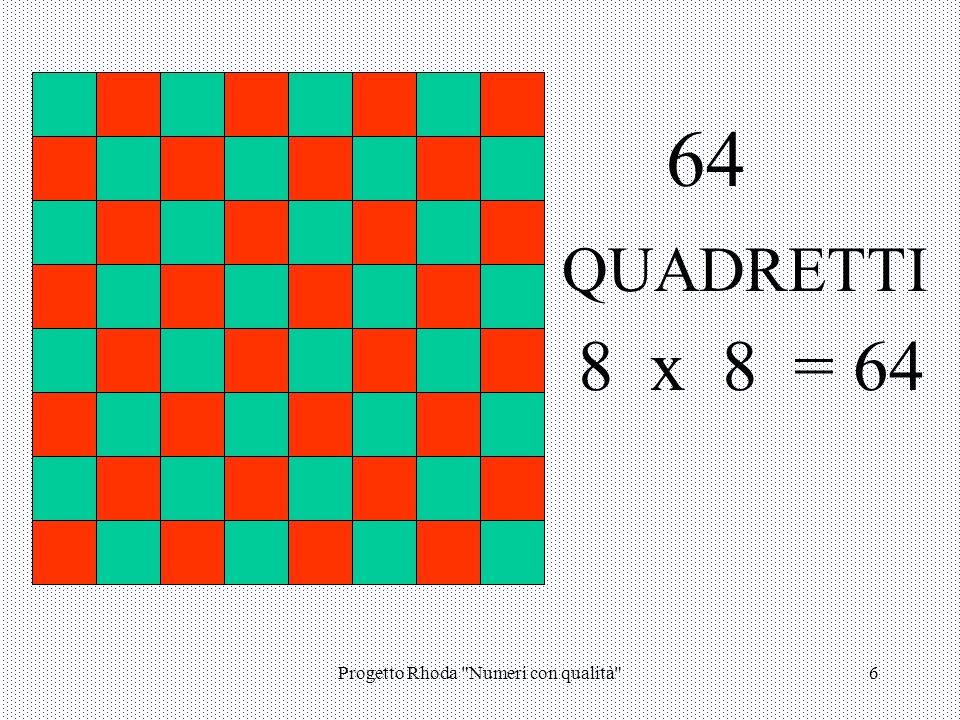Progetto Rhoda Numeri con qualità 6 QUADRETTI 64 8 x 8 = 64