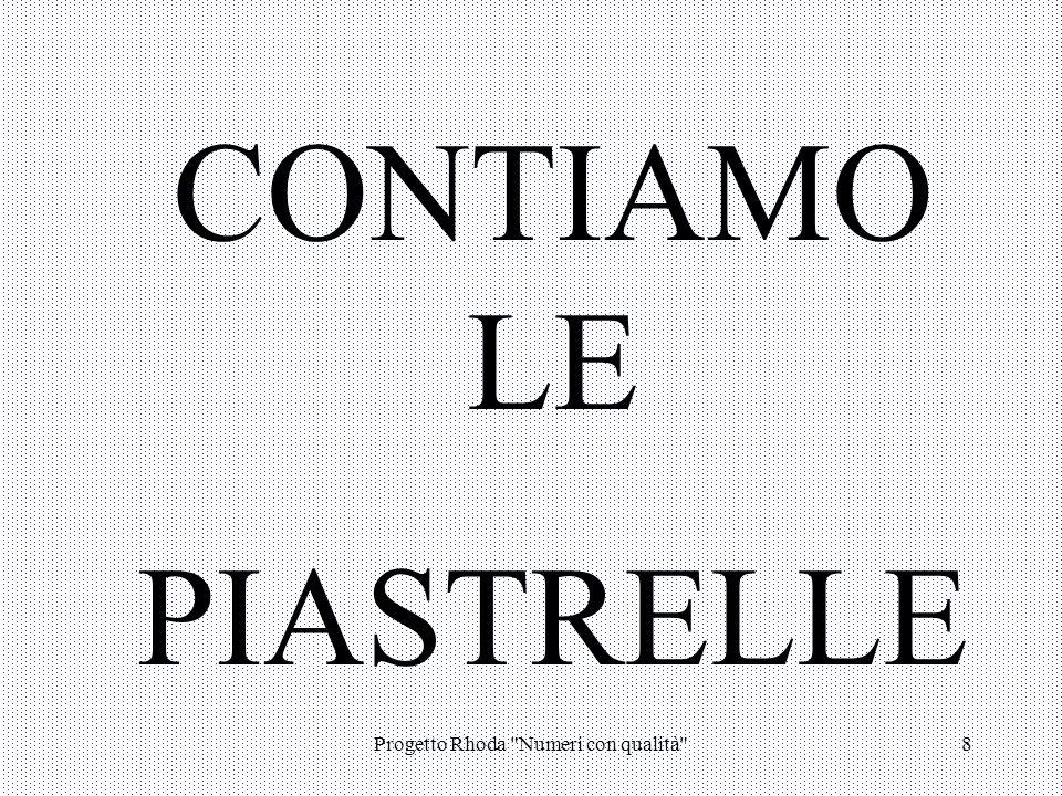Progetto Rhoda Numeri con qualità 8 CONTIAMO LE PIASTRELLE