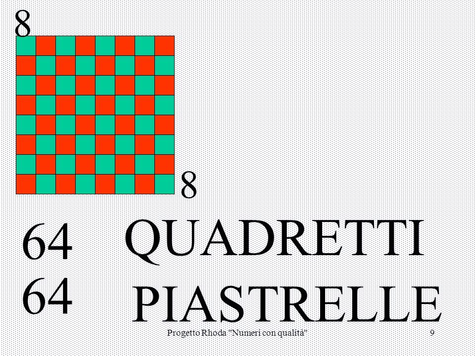 Progetto Rhoda Numeri con qualità 9 QUADRETTI 64 PIASTRELLE 64 8 8