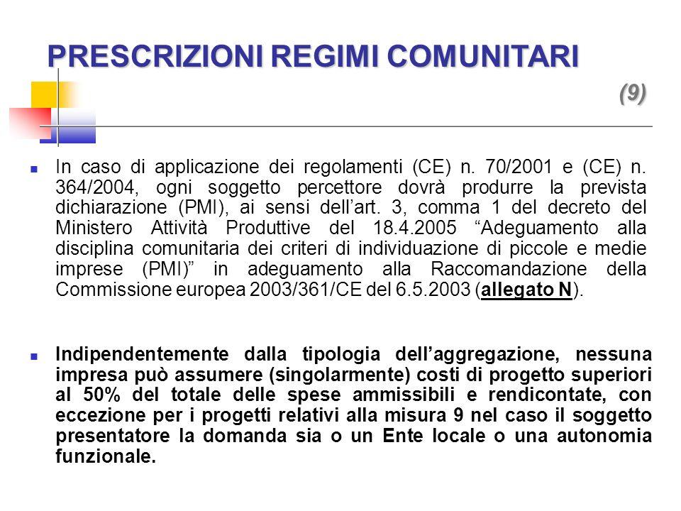 PRESCRIZIONI REGIMI COMUNITARI (9) In caso di applicazione dei regolamenti (CE) n.
