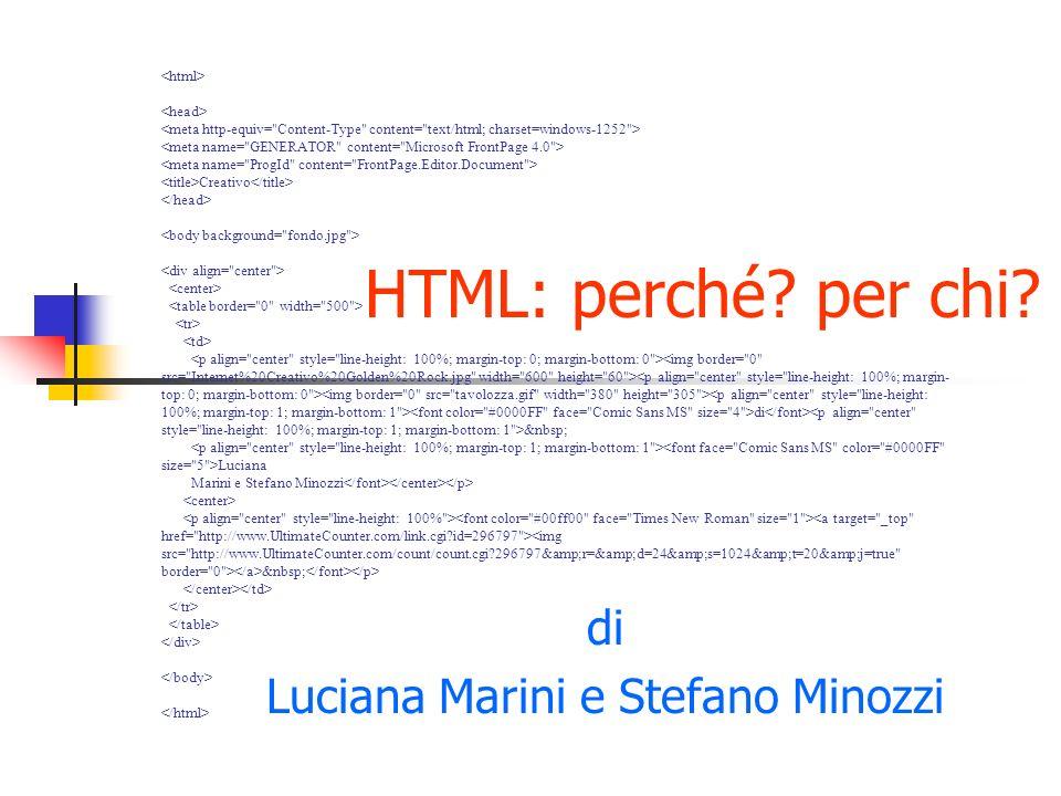 Creativo di Luciana Marini e Stefano Minozzi HTML: perché? per chi? di Luciana Marini e Stefano Minozzi