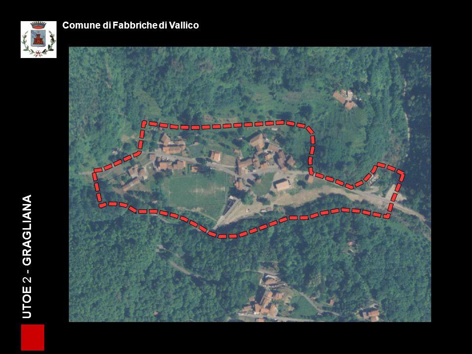 UTOE 2 - GRAGLIANA Comune di Fabbriche di Vallico