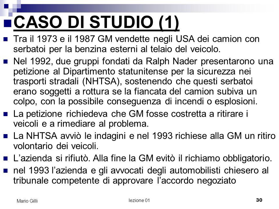 lezione 01 31 Mario Gilli CASO DI STUDIO (2) Nellaccordo proposto, la GM (senza ammissione né di colpa né di responsabilità) concordava 1.