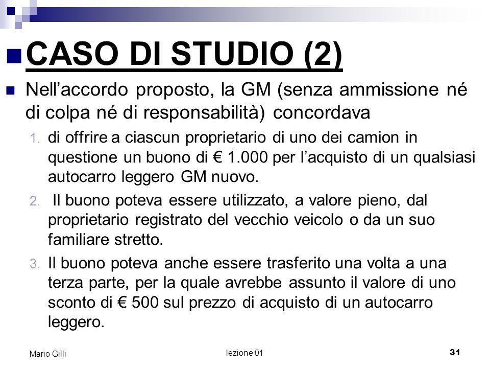 lezione 01 32 Mario Gilli CASO DI STUDIO (3) Il Wall Street Journal sembrò colpito dallaccordo offerto.