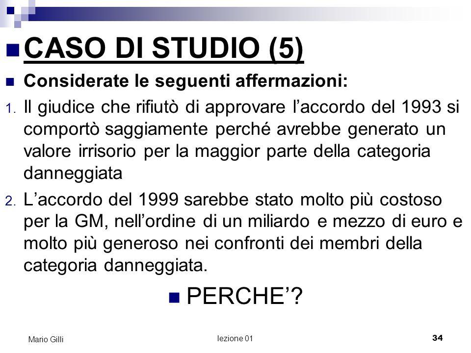 35 Mario Gilli CASO DI STUDIO (6) Il punto fondamentale da risolvere è: QUANTO VALE UN BUONO.