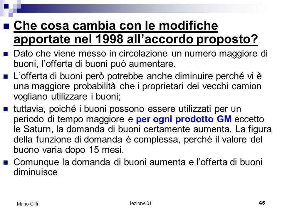 lezione 01 46 Mario Gilli Equilibrio con laccordo del 1998 Q >0. Q x Q=500-k Q*>0 Equilibrio