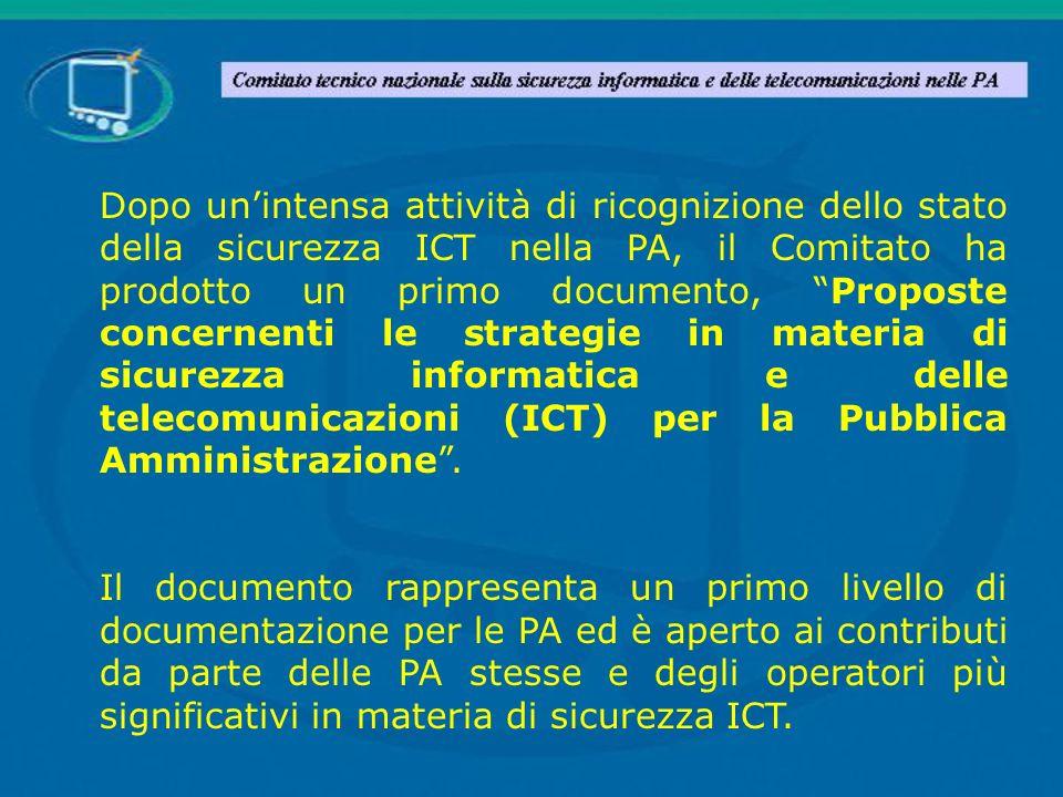 Dopo unintensa attività di ricognizione dello stato della sicurezza ICT nella PA, il Comitato ha prodotto un primo documento, Proposte concernenti le