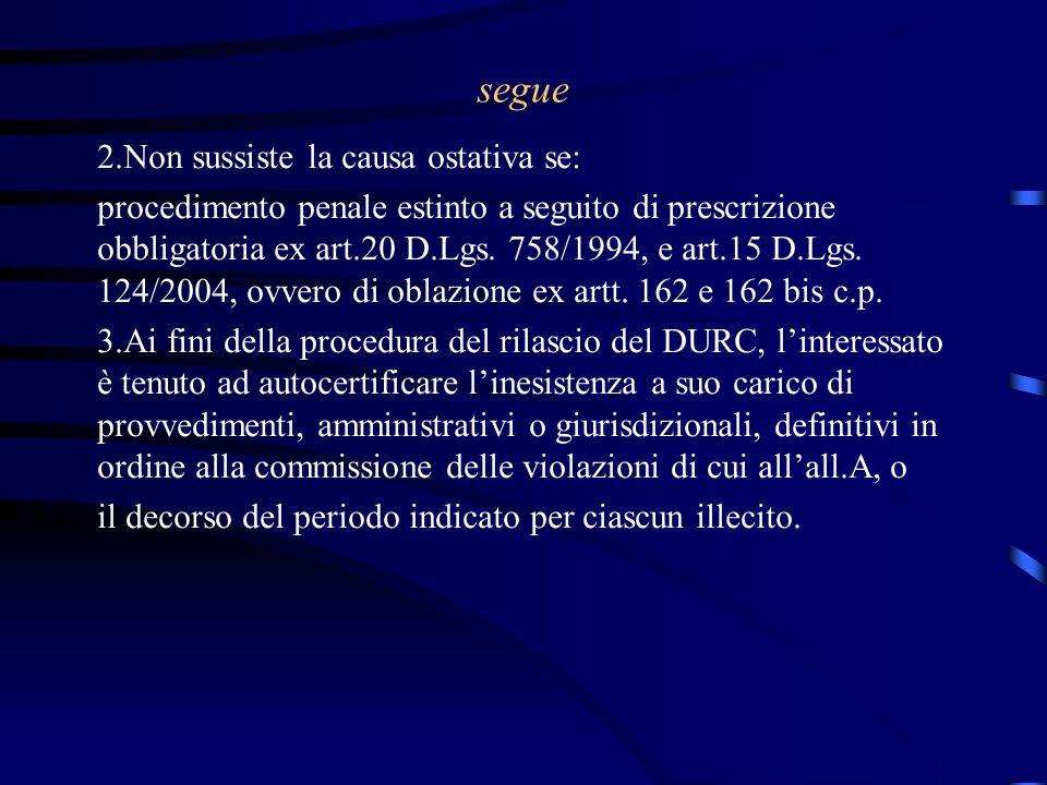 segue 2.Non sussiste la causa ostativa se: procedimento penale estinto a seguito di prescrizione obbligatoria ex art.20 D.Lgs.