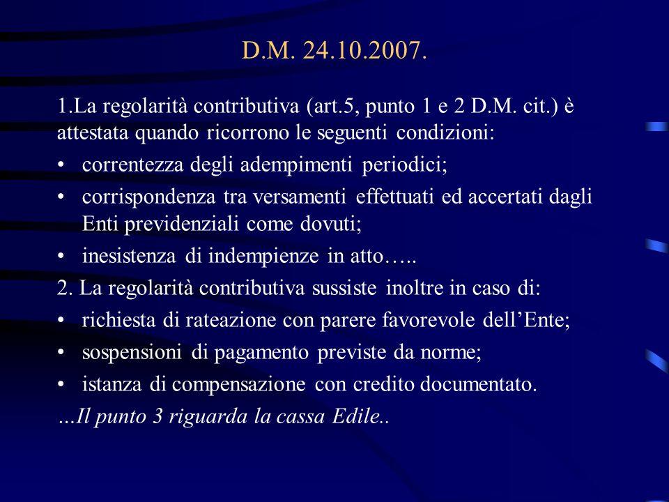 D.M. 24.10.2007. 1.La regolarità contributiva (art.5, punto 1 e 2 D.M.