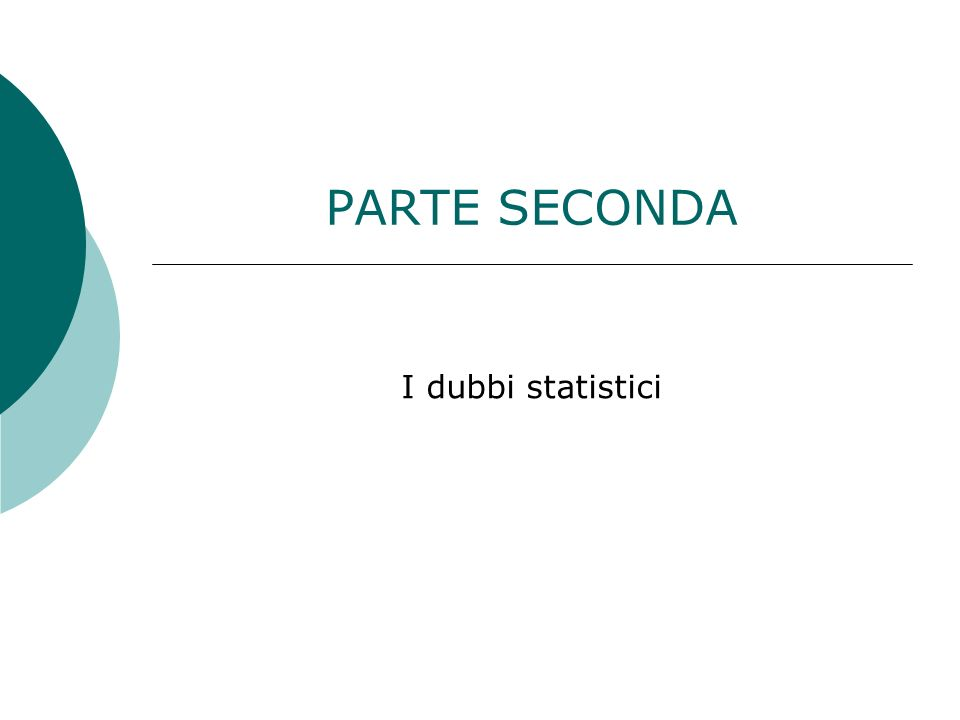 PARTE SECONDA I dubbi statistici
