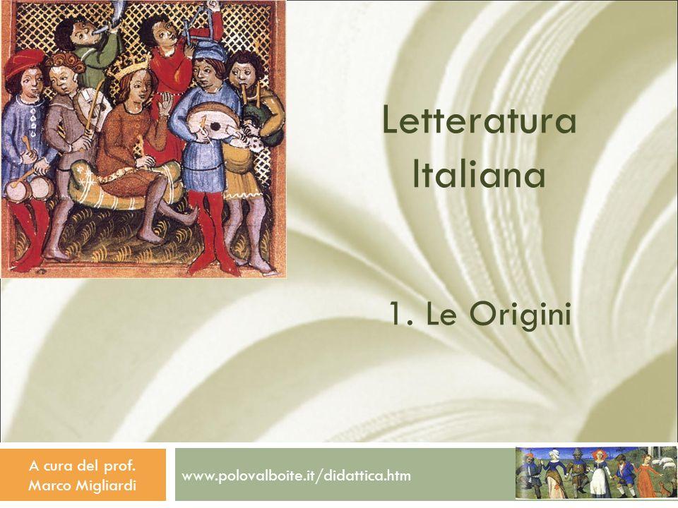 www.polovalboite.it/didattica.htm A cura del prof. Marco Migliardi Letteratura Italiana 1. Le Origini