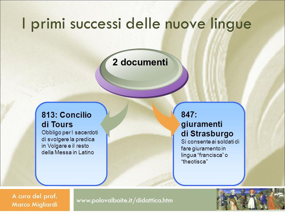 www.polovalboite.it/didattica.htm A cura del prof. Marco Migliardi I primi successi delle nuove lingue 847: giuramenti di Strasburgo Si consente ai so