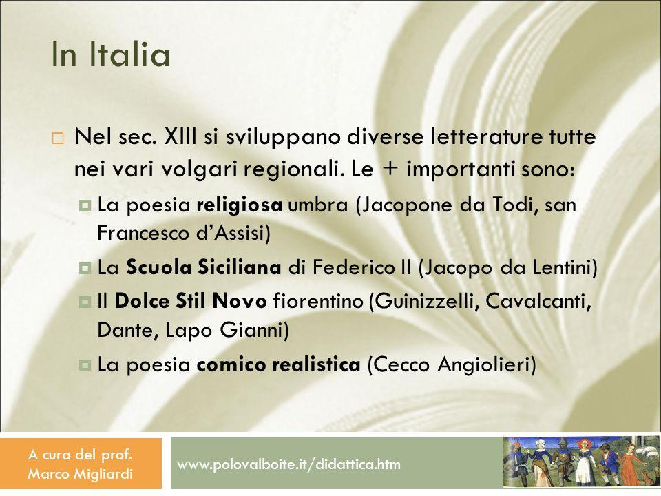 www.polovalboite.it/didattica.htm A cura del prof. Marco Migliardi In Italia Nel sec. XIII si sviluppano diverse letterature tutte nei vari volgari re
