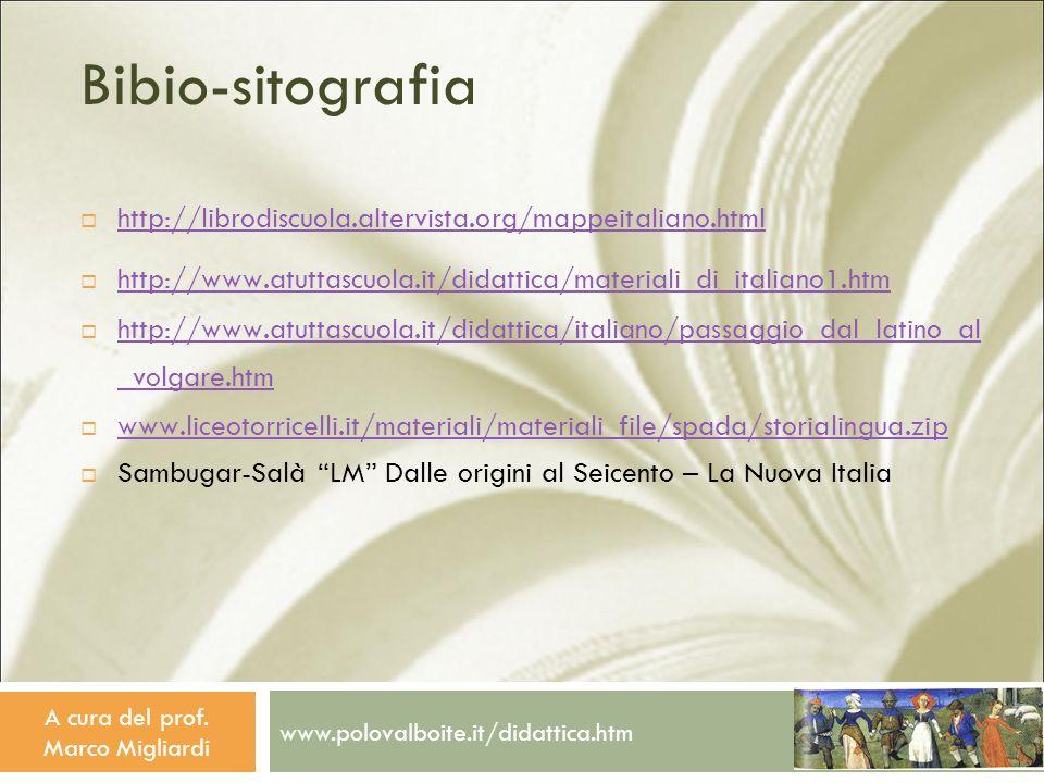 www.polovalboite.it/didattica.htm A cura del prof. Marco Migliardi Bibio-sitografia http://librodiscuola.altervista.org/mappeitaliano.html http://www.