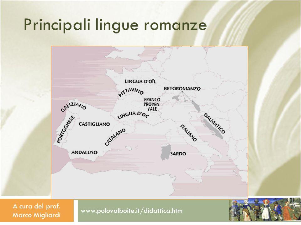 www.polovalboite.it/didattica.htm A cura del prof. Marco Migliardi Principali lingue romanze