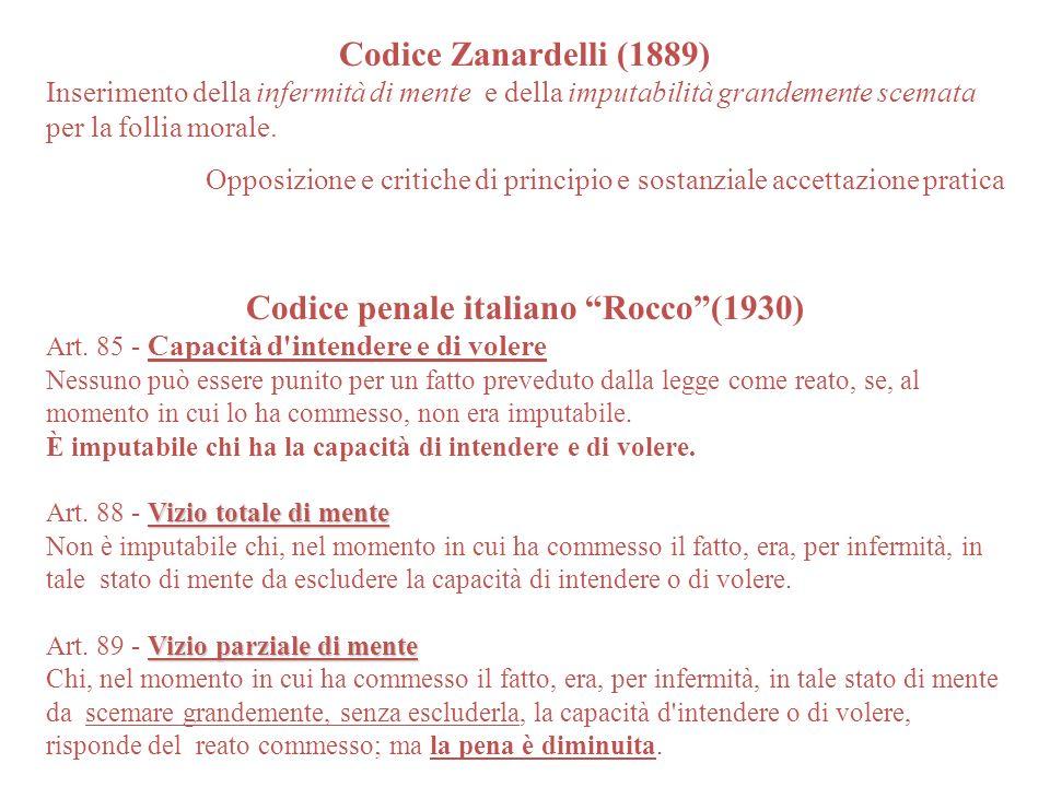 Codice Zanardelli (1889) Inserimento della infermità di mente e della imputabilità grandemente scemata per la follia morale.