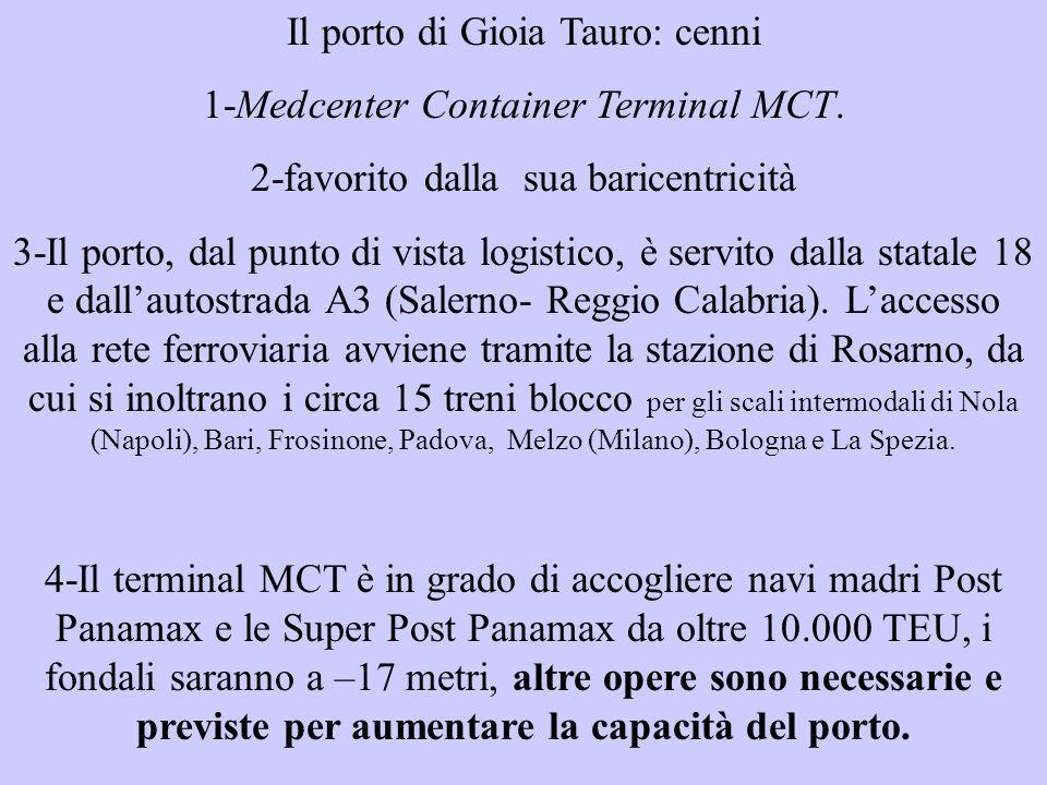 Il porto di Gioia Tauro: cenni 1-Medcenter Container Terminal MCT.